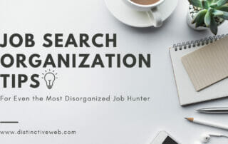 Job Search Organization Tips for Even the Most Disorganized Job Hunter