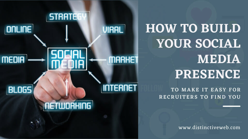 Tips To Build Your Social Media Presence So Recruiters Find You Easily