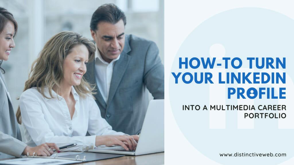 How-to Turn Your Linkedin Profile Into A Multimedia Career Portfolio