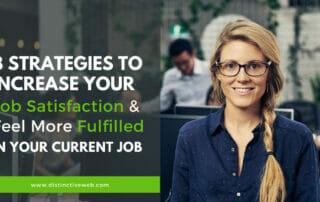 8 Strategies to Increase Your Job Satisfaction & Feel More Fulfilled in Your Current Job