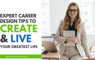 Expert Career Design Tips to Create & Live Your Greatest Life
