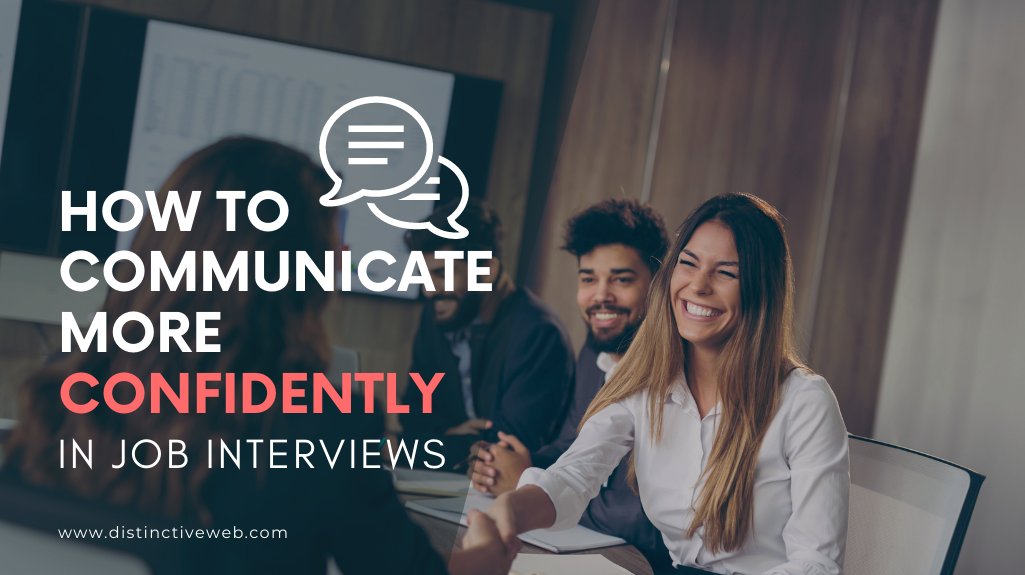 How To Communicate More Confidently in Job Interviews