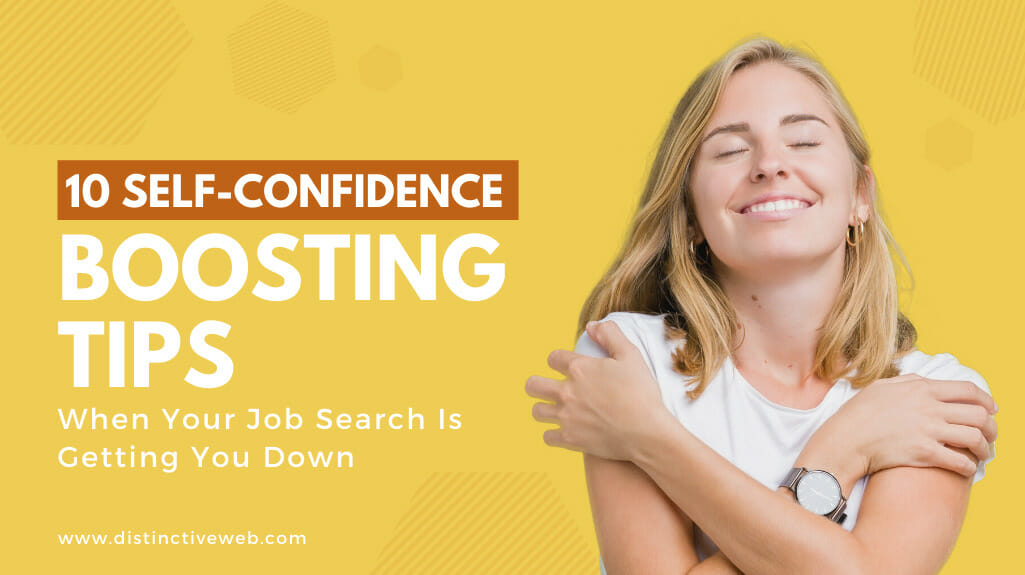 ten self confidence boosting tips when your job search is getting you down
