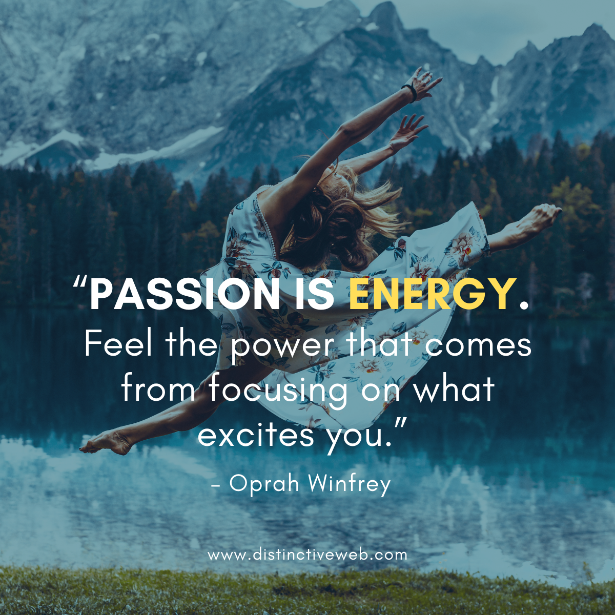 """""""Passion is energy. Feel the power that comes from focusing on what excites you."""" – Oprah Winfrey"""