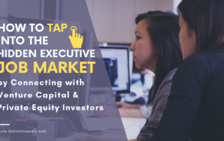 How To Tap into the Hidden Executive Job Market by Connecting with Venture Capital & Private Equity Investors