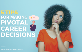 5 Tips for Making Pivotal Career Decisions