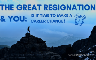The Great Resignation and You: Is It Time to Make a Career Change?